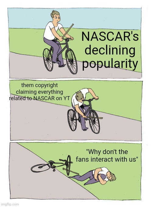 "hahaha car go brrr |  NASCAR's declining popularity; them copyright claiming everything related to NASCAR on YT; ""Why don't the fans interact with us"" 
