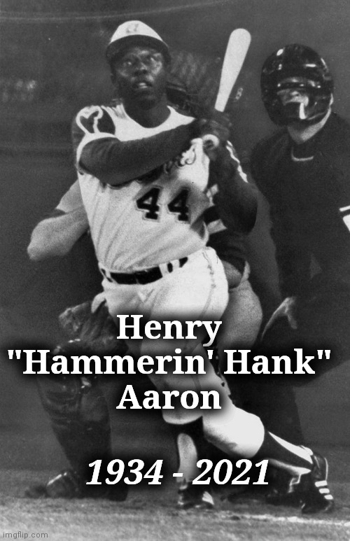 "More than just a Ballplayer |  Henry ""Hammerin' Hank"" Aaron; 1934 - 2021 