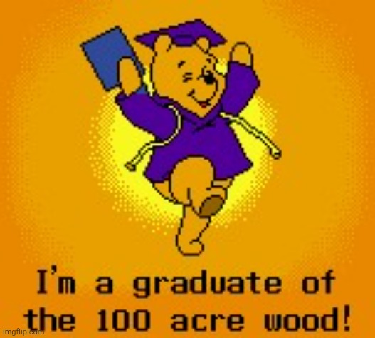 Winnie the Pooh Graduation! | image tagged in winnie the pooh graduation | made w/ Imgflip meme maker