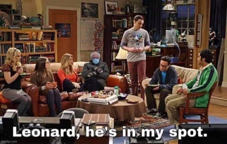 image tagged in big bang theory,the big bang theory,bernie sanders,bernie mittens,viral meme,2021 | made w/ Imgflip meme maker