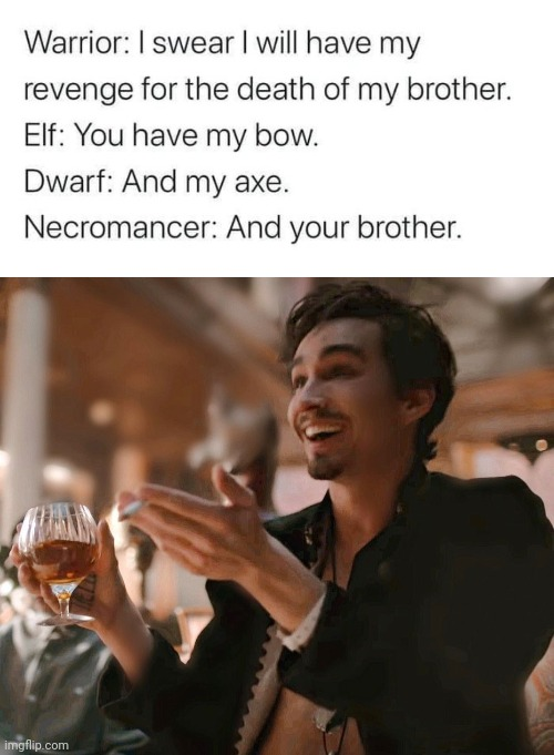 And your brother | image tagged in umbrella academy,klaus,necromancer,dungeons and dragons,geek,lord of the rings | made w/ Imgflip meme maker