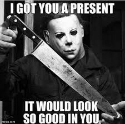 Michael Myers | image tagged in halloween,knife | made w/ Imgflip meme maker