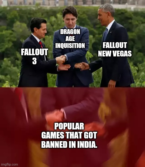 When you want to enjoy this and you find out your country didn't allow it. |  FALLOUT NEW VEGAS; DRAGON AGE INQUISITION; FALLOUT 3; POPULAR GAMES THAT GOT BANNED IN INDIA. | image tagged in fallout new vegas,fallout 3,dragon,age,inquisition | made w/ Imgflip meme maker