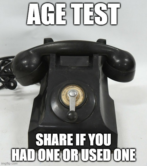 Age Test |  AGE TEST; SHARE IF YOU HAD ONE OR USED ONE | image tagged in test,old age,age,humour,funny | made w/ Imgflip meme maker