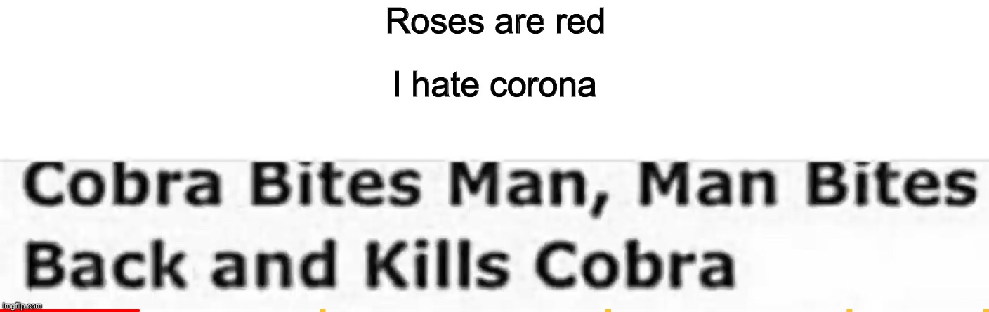 Interesting... |  Roses are red; I hate corona | image tagged in roses are red | made w/ Imgflip meme maker