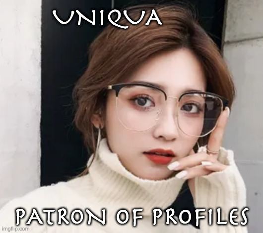 Modern Muses 5 -- be sure to propitiate her! |  UNIQUA; PATRON OF PROFILES | image tagged in muse,goddess,greek mythology,profile | made w/ Imgflip meme maker