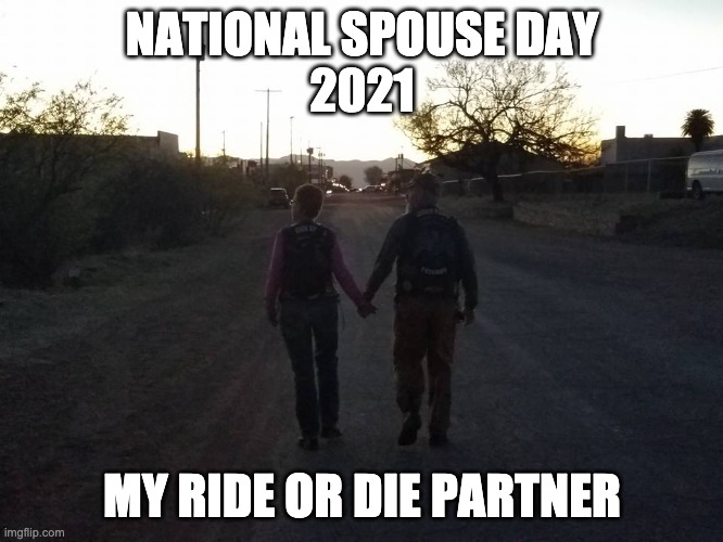 National Spouse Day 2021 |  NATIONAL SPOUSE DAY 2021; MY RIDE OR DIE PARTNER | image tagged in love is in the air | made w/ Imgflip meme maker