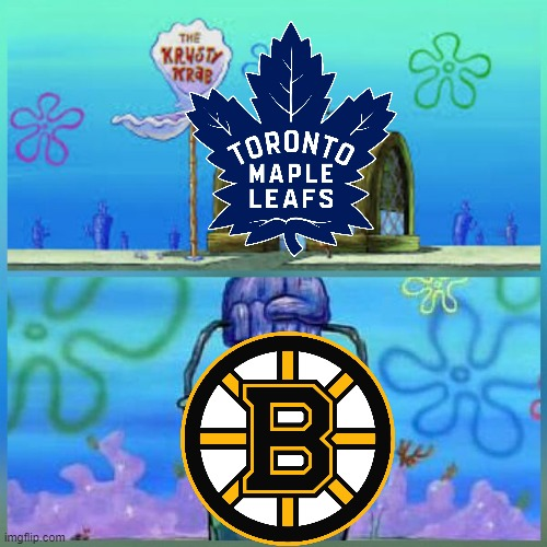 Come at me Bruins fans! | image tagged in memes,krusty krab vs chum bucket,toronto maple leafs,bruins,hockey,nhl | made w/ Imgflip meme maker