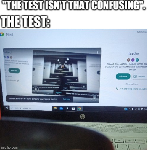 Made with Google Meet, laptop, and logitech webcam (and Google Images) | image tagged in blank white template,rickroll,google chrome,meet,confusing,test | made w/ Imgflip meme maker