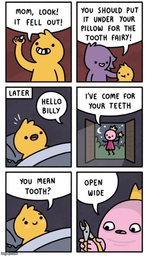 You Mean 'Tooth' right? | image tagged in memes,teeth,tooth,tooth fairy,open wide | made w/ Imgflip meme maker
