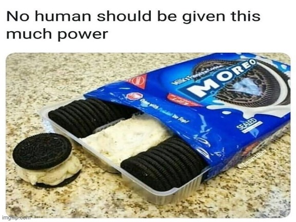 image tagged in oreo,unlimited power | made w/ Imgflip meme maker