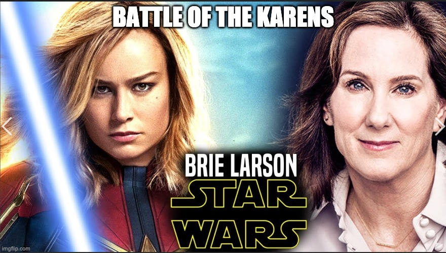 THE BATTLE OF THE KARENS |  BATTLE OF THE KARENS | image tagged in brie larson,disney star wars,feminism is cancer,karen,stupid people | made w/ Imgflip meme maker