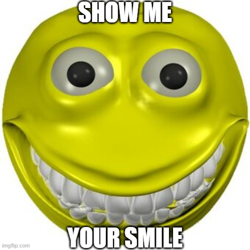 jimbo |  SHOW ME; YOUR SMILE | image tagged in jimbo | made w/ Imgflip meme maker