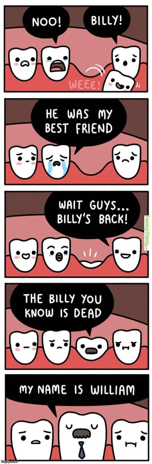BILLY NOOOOO | image tagged in noooooooooooooooooooooooo,billy no,billy,teeth,tooth | made w/ Imgflip meme maker