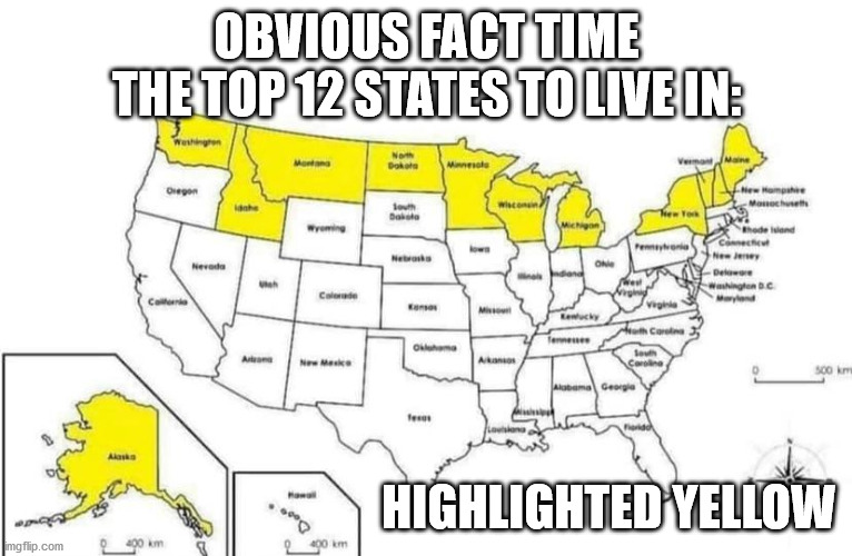 Top 12 States |  OBVIOUS FACT TIME THE TOP 12 STATES TO LIVE IN:; HIGHLIGHTED YELLOW | image tagged in haiku,map,united states,obvious,chart | made w/ Imgflip meme maker