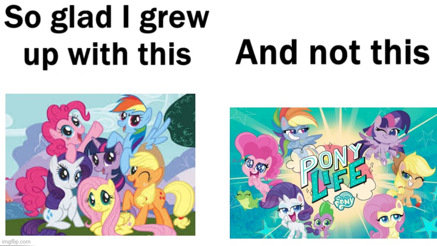 So glad i grew up with this | image tagged in so glad i grew up with this,so glad i grew up doing this,memes,funny,my little pony | made w/ Imgflip meme maker