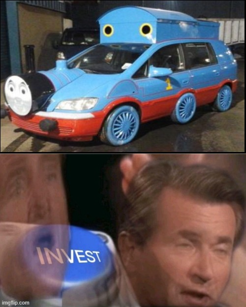 thomas the car | image tagged in invest,design,thomas,car,memes | made w/ Imgflip meme maker