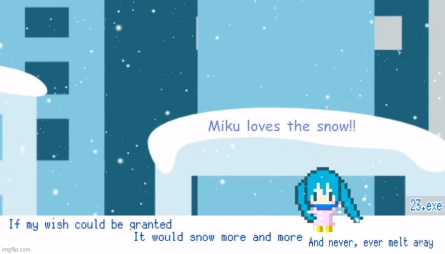 Miku loves the snow! | image tagged in hatsune miku,vocaloid,snow,cold weather,anime | made w/ Imgflip meme maker