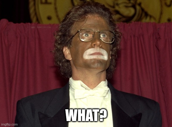 Goldberg Approves |  WHAT? | image tagged in blackface ted danson,whoopi goldberg,kamala harris | made w/ Imgflip meme maker