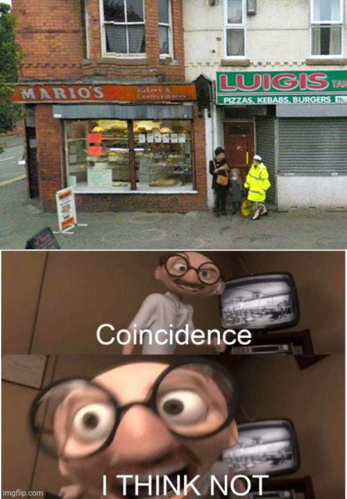 Mario's and Luigi's restaurant together | image tagged in coincidence i think not,funny,memes,mario,luigi,restaurant | made w/ Imgflip meme maker