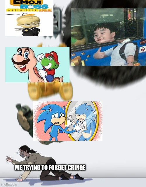 Not even unsee juice can get rid of this |  ME TRYING TO FORGET CRINGE | image tagged in crushing combo,cringe,mario wtf,sonic the hedgehog,boss baby | made w/ Imgflip meme maker