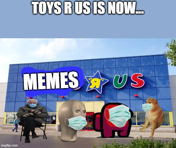 look at red and cheems |  TOYS R US IS NOW... MEMES | image tagged in toys r us | made w/ Imgflip meme maker