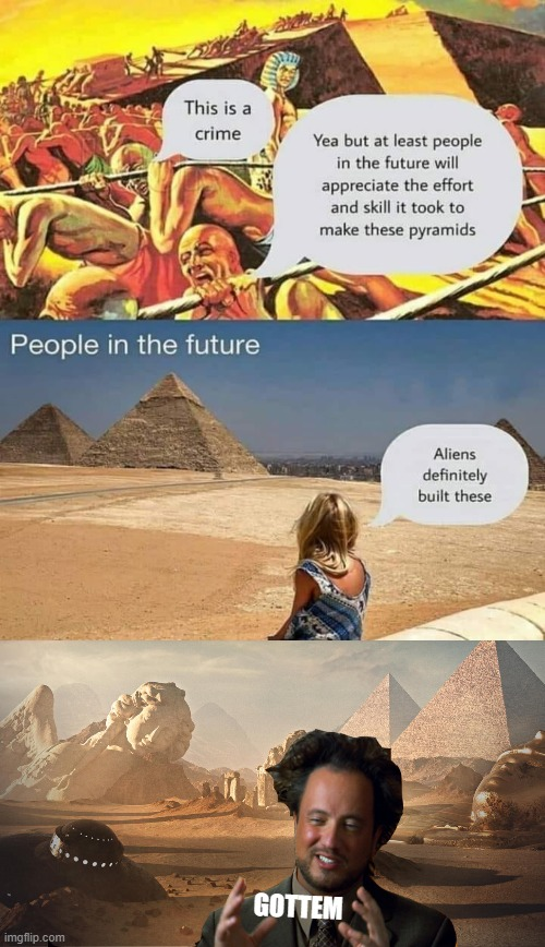 gottem |  GOTTEM | image tagged in ancient aliens guy redux | made w/ Imgflip meme maker
