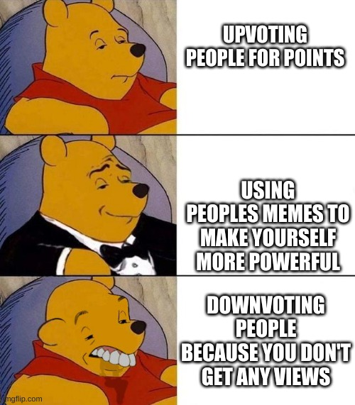 Upvote? |  UPVOTING PEOPLE FOR POINTS; USING PEOPLES MEMES TO MAKE YOURSELF MORE POWERFUL; DOWNVOTING PEOPLE BECAUSE YOU DON'T GET ANY VIEWS | image tagged in best better blurst | made w/ Imgflip meme maker