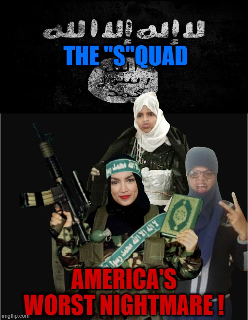 "THE ""S""QUAD; AMERICA'S WORST NIGHTMARE ! | made w/ Imgflip meme maker"