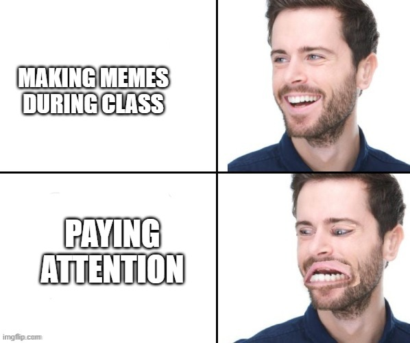my Special ED teacher says that memes cause autism what do i say to that? ;D |  MAKING MEMES DURING CLASS; PAYING ATTENTION | image tagged in revenge,must,be,given | made w/ Imgflip meme maker