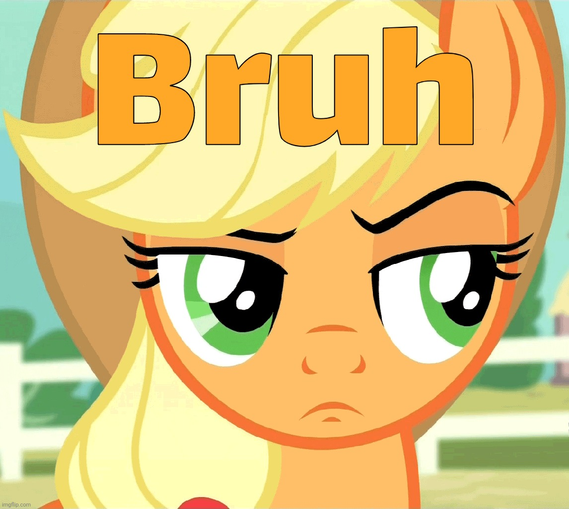 "Applejack ""Bruh"" (MLP) 
