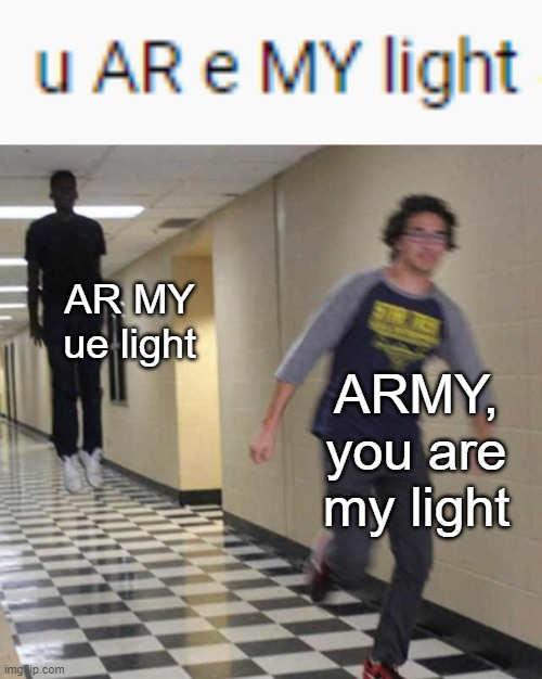 blueberry eyes confusion |  AR MY ue light; ARMY, you are my light | image tagged in floating boy chasing running boy,bts,suga,misheard lyrics | made w/ Imgflip meme maker