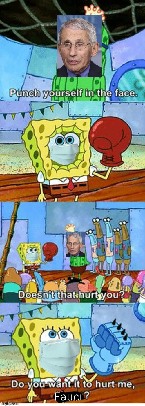 Sheep punches himself for Fauci |  Fauci | image tagged in spongebob,fauci,tyranny,brainwashing,hysteria | made w/ Imgflip meme maker