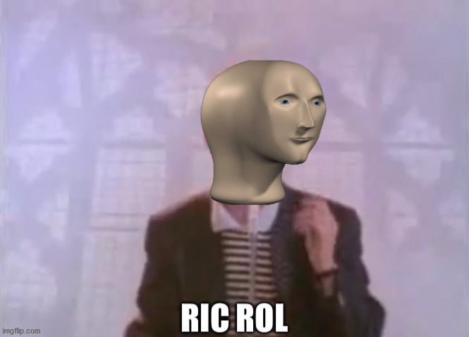 Ric Rol | image tagged in ric rol | made w/ Imgflip meme maker