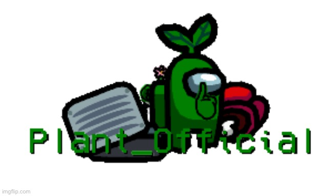 Plant_Official Logo | image tagged in plant_official logo | made w/ Imgflip meme maker
