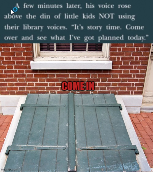 Hehe |  COME IN | image tagged in dark humor,hehe | made w/ Imgflip meme maker