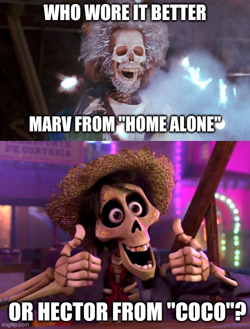 "Who Wore It Better Wednesday #41 - Skeletons |  WHO WORE IT BETTER; MARV FROM ""HOME ALONE""; OR HECTOR FROM ""COCO""? 