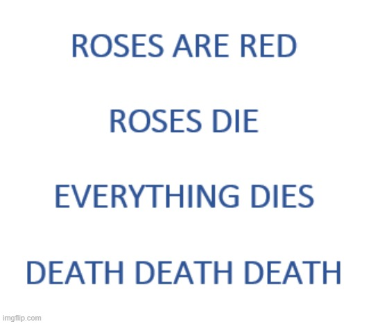 Love And Poetry! | image tagged in valentine's day,valentines day,relationships,dark humor,valentine forever alone | made w/ Imgflip meme maker