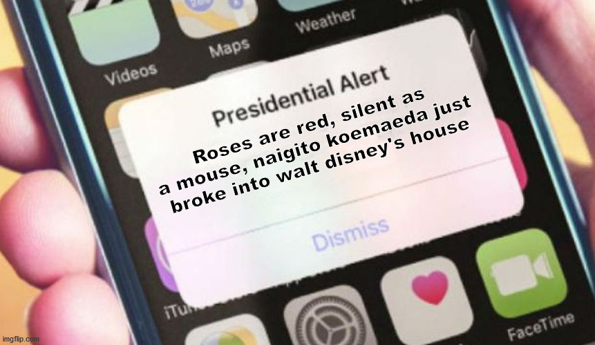 Nagito Koemaeda |  Roses are red, silent as a mouse, naigito koemaeda just broke into walt disney's house | image tagged in memes,presidential alert | made w/ Imgflip meme maker