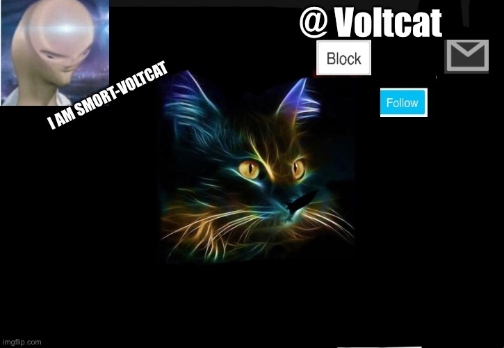 Voltcats 2 custom template (you can make changes if you want) |  @ Voltcat; I AM SMORT-VOLTCAT | image tagged in public service announcement | made w/ Imgflip meme maker