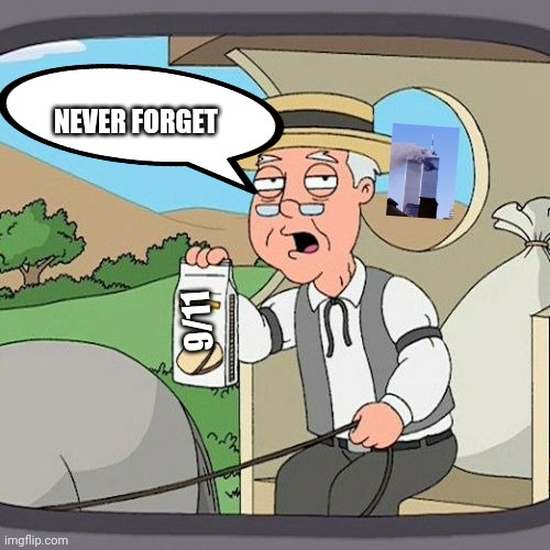 Pepperidge Farm Remembers |  NEVER FORGET; 9/11 | image tagged in memes,pepperidge farm remembers | made w/ Imgflip meme maker