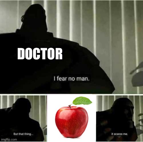 I fear no man |  DOCTOR | image tagged in i fear no man | made w/ Imgflip meme maker