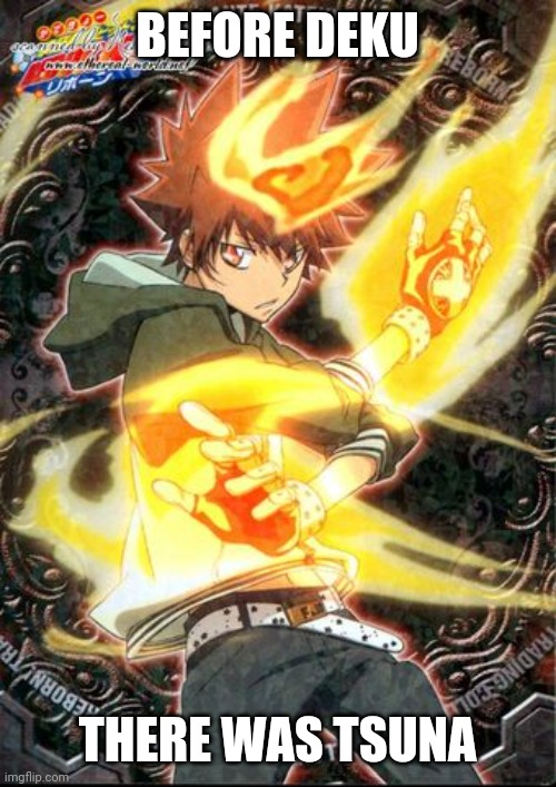 Yes |  BEFORE DEKU; THERE WAS TSUNA | made w/ Imgflip meme maker