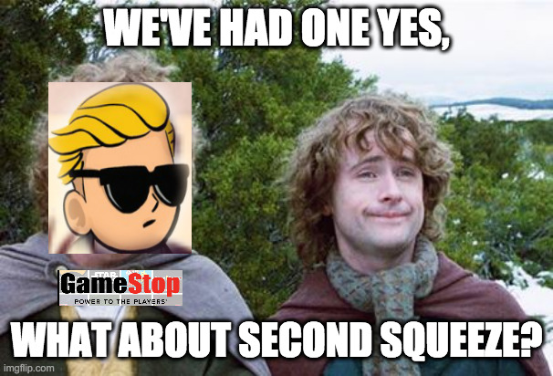 Second Breakfast |  WE'VE HAD ONE YES, WHAT ABOUT SECOND SQUEEZE? | image tagged in second breakfast,gamestop,stonks,short,stock market,wsb,GME | made w/ Imgflip meme maker