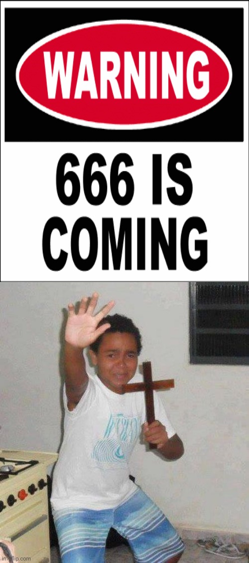 A warning sign: 666 is coming | image tagged in kid with cross,funny,satan,666,memes,warning | made w/ Imgflip meme maker