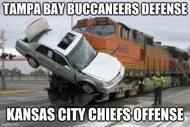 Accurate offense/defense description |  TAMPA BAY BUCCANEERS DEFENSE; KANSAS CITY CHIEFS OFFENSE | image tagged in superbowl,nfl football | made w/ Imgflip meme maker