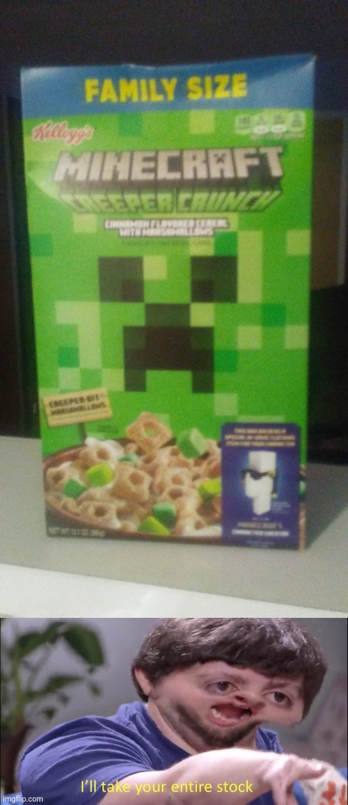 Creeper Crunch | image tagged in i'll take your entire stock | made w/ Imgflip meme maker