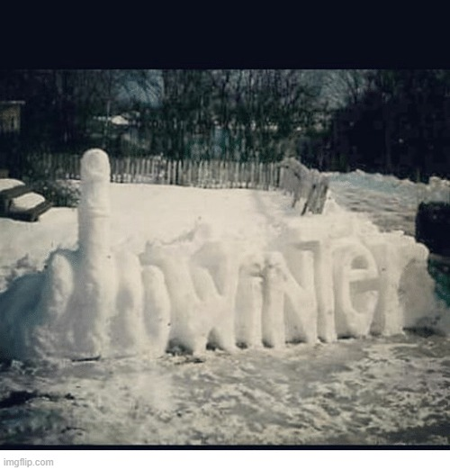 winter | image tagged in snow,snowman,snow joke,winter storm,winter,snow day | made w/ Imgflip meme maker