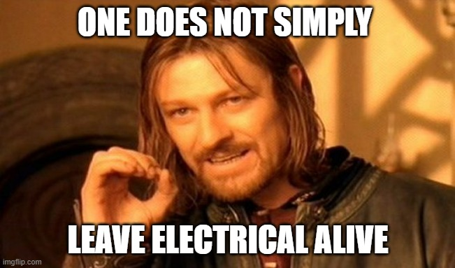 Among Us |  ONE DOES NOT SIMPLY; LEAVE ELECTRICAL ALIVE | image tagged in memes,one does not simply | made w/ Imgflip meme maker
