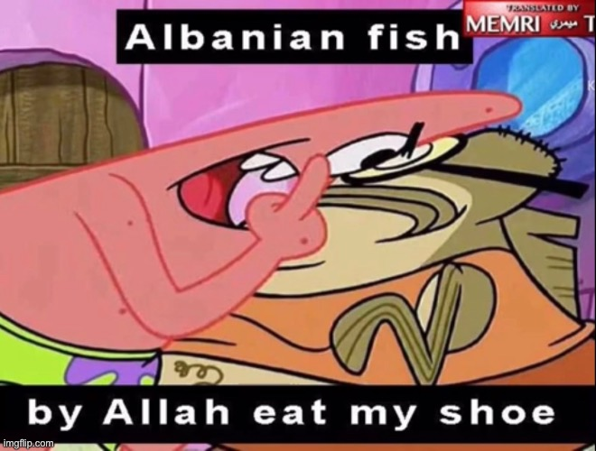 Albanian fish | image tagged in by allah | made w/ Imgflip meme maker